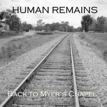 Human Remains – Back to Myer's Chapel