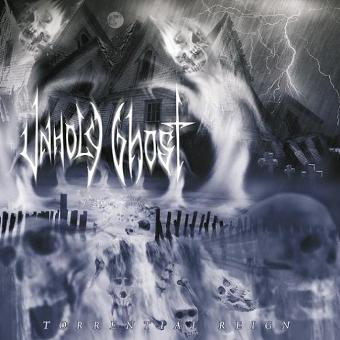 Unholy Ghost – Torrential Reign