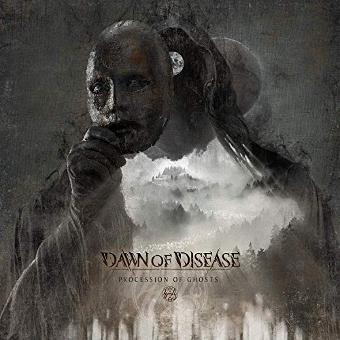 Dawn of Disease – Procession of Ghosts
