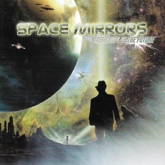 Space Mirrors – Memories of the Future