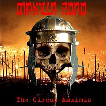 Manilla Road – Circus Maximus