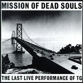 Throbbing Gristle – Mission of Dead Souls
