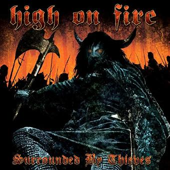 High on Fire – Surrounded By Thieves [Vinyl LP]