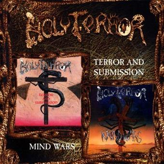 Holy Terror – Terror & Submission / Mind Wars