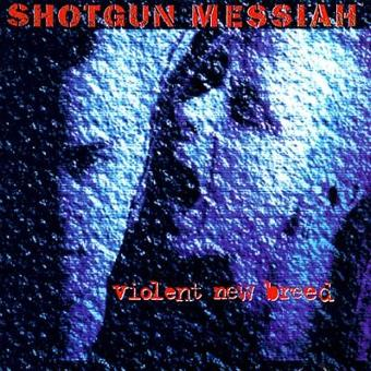 Shotgun Messiah – Violent New Breed