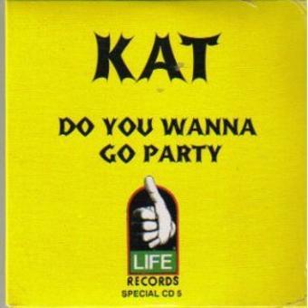 Kat – Do You Wanna Go Party