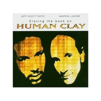 Human Clay – Closing The Book On Human Clay