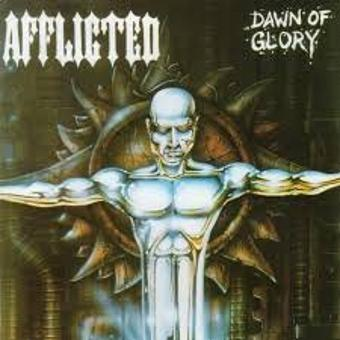 Afflicted – Dawn of Glory