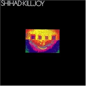 Shihad – Killjoy