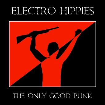Electro Hippies – The Only Punk Is a Dead One
