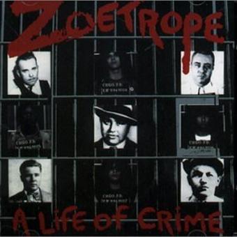Zoetrope – A Life of Crime