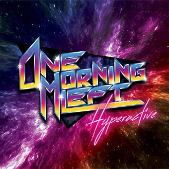One Morning Left – Hyperactive