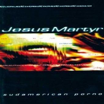 Jesus Martyr – Sudamerican Porno