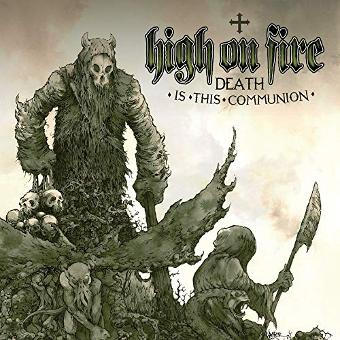 High on Fire – Death Is The Communion [Vinyl LP]