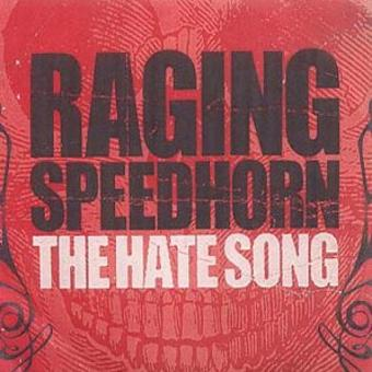 Raging Speedhorn – Hate Song