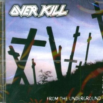 Overkill – From the Underground and Below