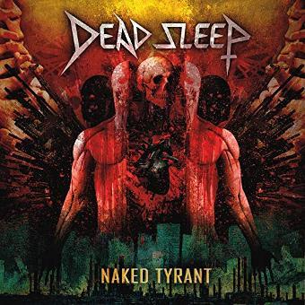 Dead Sleep – Naked Tyrant
