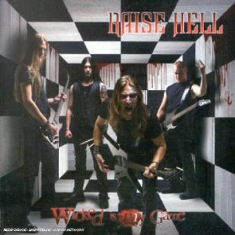 Raise Hell – Wicked Is My Game
