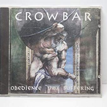 Crowbar – Obedience Through Suffering