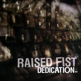 Raised Fist – ++Dedication