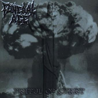 Funeral Age – Fistful of Christ