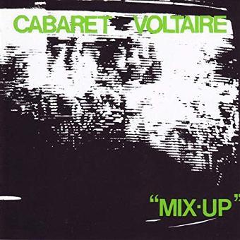 Cabaret Voltaire – Mix Up