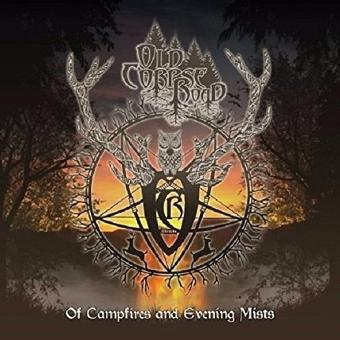 Old Corpse Road – Of Campfires and Evening Mists