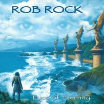 Rob Rock's Rage of Creation – Eyes of Eternity +2