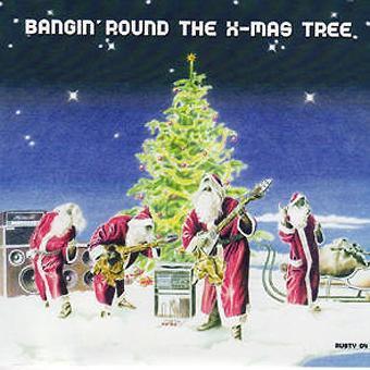 X-Mas Project – Bangin' Round the X-Mas Tree