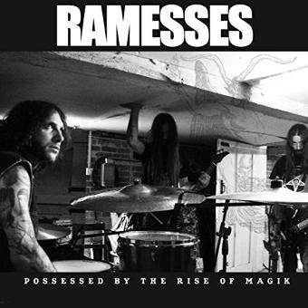 Ramesses – Possessed By the Rise of of Magik