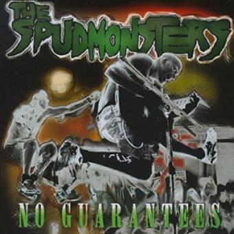 Spudmonsters – No Guarantees
