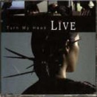 Live – Turn My Head