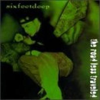 Six Feet Deep – Road Less Traveled