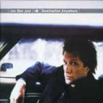 Jon Bon Jovi – Destintation Anywhere - Jon Bon Jovi CD