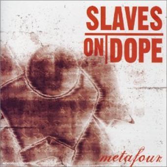 Slave On Dope – Metafour