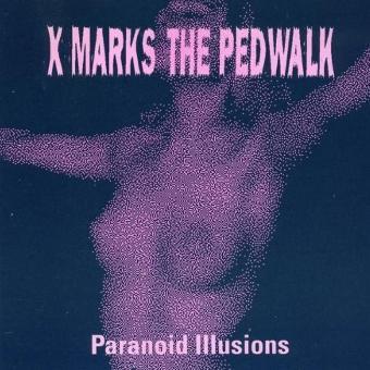 X-Marks the Pedwalk – Paranoid Illusions