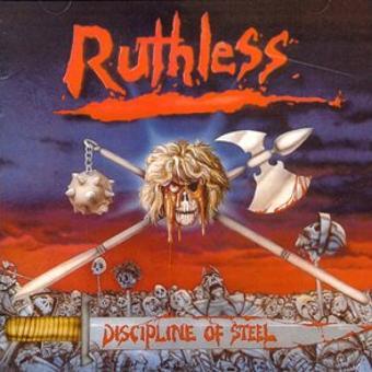 Ruthless – Discipline of Steel+Metal