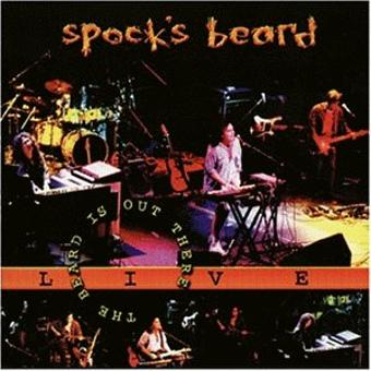 Spock's Beard – The Beard Is Out There-Live