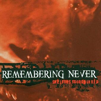 Remembering Never – She Looks So Good in Red