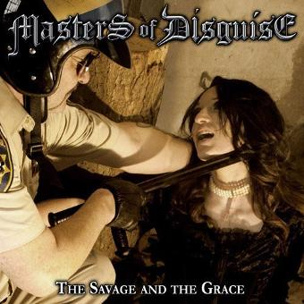 Masters of Disguise – The Savage And The Grace by Masters Of Disguise (2015-04-14)