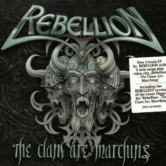 Rebellion – The Clans Are Marching (Ltd.Ep.)