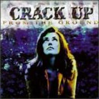 Crack Up – From the Ground