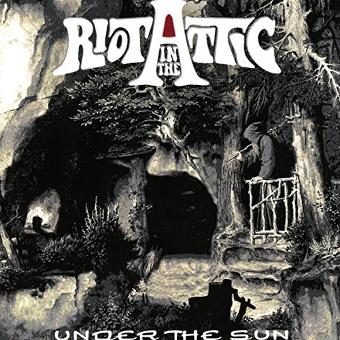 Riot in the Attic – Under the Sun (Special Edition)