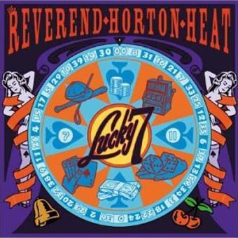 Reverend Horton Heat – Lucky 7