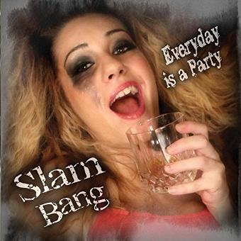 Slam Bang – Everyday is a Party