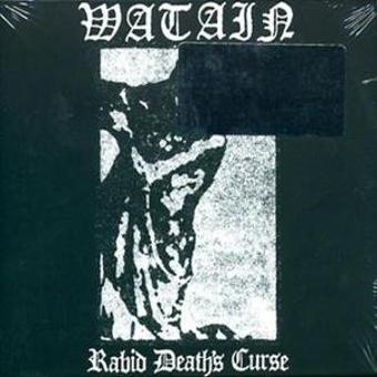 Watain – Rabid Deaths Curse