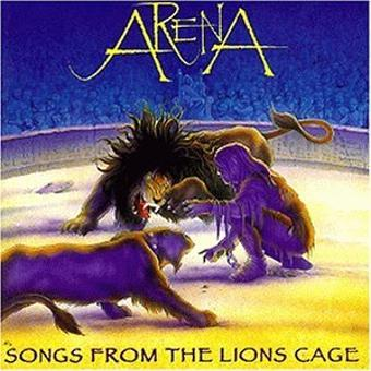 Arena – Songs From The Lions Cage