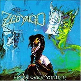 Zed Yago – From Over Yonder by Zed Yago