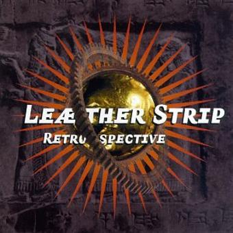 Leæther Strip – Retrospective