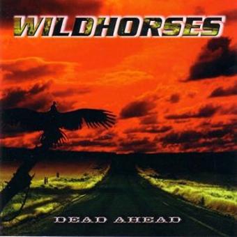 Wild Horses – Dead Ahead